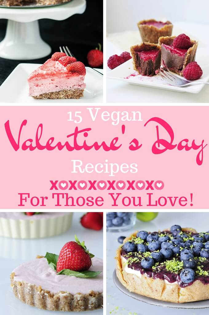 Vegan Valentine 's Day Recipes for those you love #dessert #sweet #plantbased