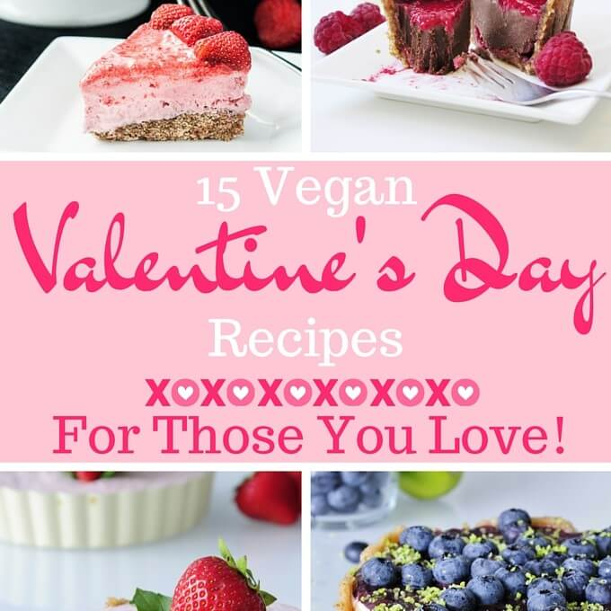Vegan Valentine's Day Recipes for those you love! Vegan Family Recipes