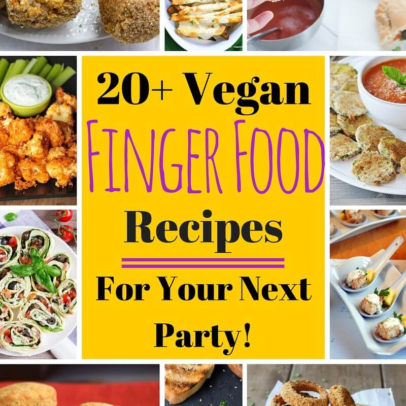 Vegan Finger Food Recipes For Your Next Party