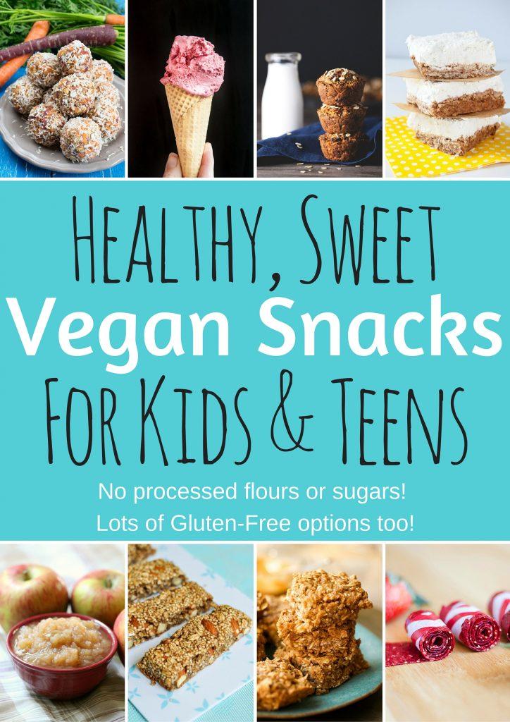 Healthy Vegan Snacks For Kids Teens Sweet Edition