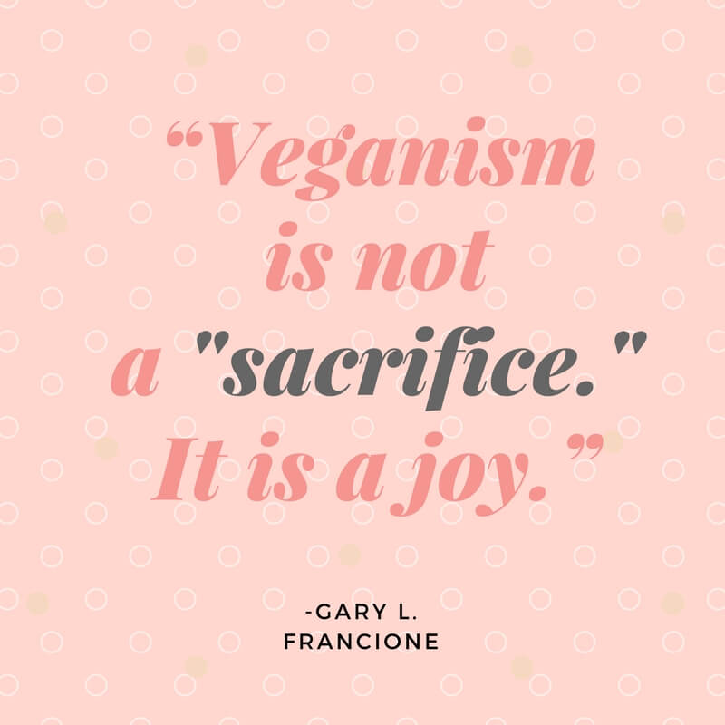 Veganism is not a sacrifice - Vegan Quote for Instagram, Pinterest, social media - VeganFamilyRecipes.com
