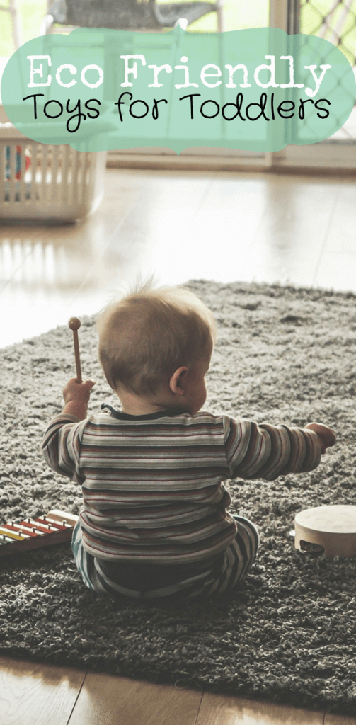 eco friendly toys for toddlers best toys tips on choosing